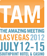 The Amaz!ng Meeting Las Vegas 2012 - July 12-15 - Southpoint Hotel & Casino